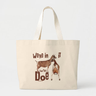 Goats In it for the Doe Dairy Goat Gifts Large Tote Bag