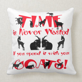 Goats | Time is Never Wasted |GetYerGoat Throw Pillow