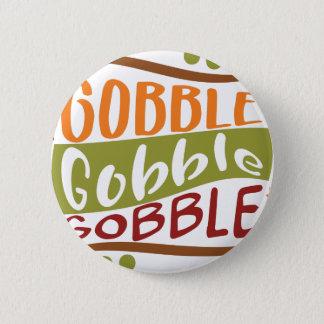 Gobble Gobble Gobble Thanksgiving Design 2 Inch Round Button