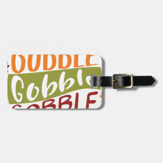 Gobble Gobble Gobble Thanksgiving Design Luggage Tag
