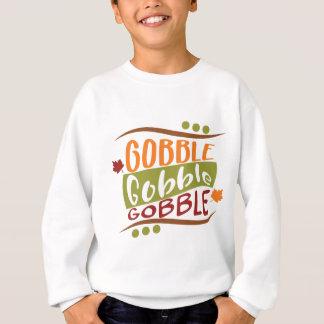 Gobble Gobble Gobble Thanksgiving Design Sweatshirt