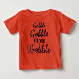 Gobble gobble Till You Wobble Baby T-Shirt