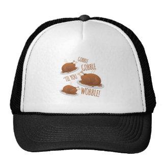 Gobble Til Wobble Trucker Hat