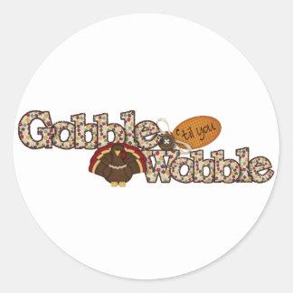 Gobble til you wobble classic round sticker