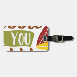 Gobble til you Wobble Luggage Tag