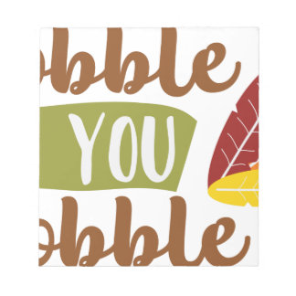 Gobble til you Wobble Notepad