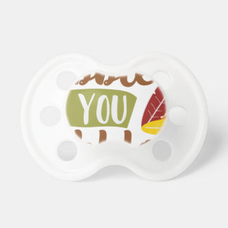 Gobble til you Wobble Pacifier