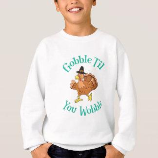 Gobble Till You Wobble Thanksgiving Turkey Sweatshirt