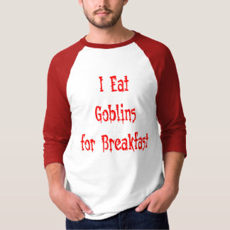 goblins for breakfast T-Shirt