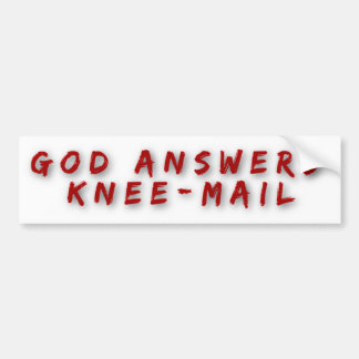 God Answers Knee Mail Funny Religious Bumper Sticker