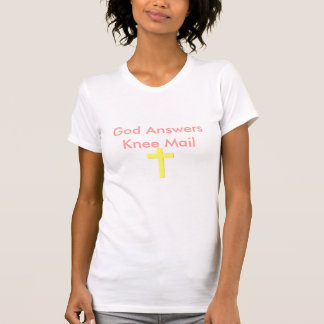 God Answers Knee Mail Ladies Tee