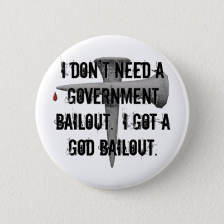 God Bailout Christian Economy 2 Inch Round Button