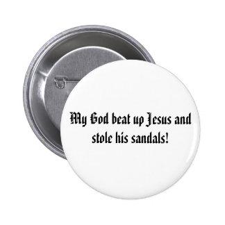 God beat up Jesus Pins