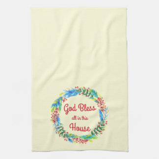 God Bless All in This House Kitchen Towel