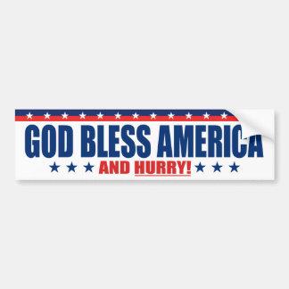 God Bless America And Hurry - Anti President Trump Bumper Sticker