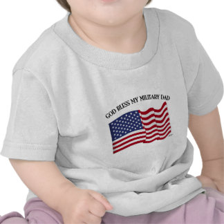 GOD BLESS MY MILITARY DAD with US flag T Shirt
