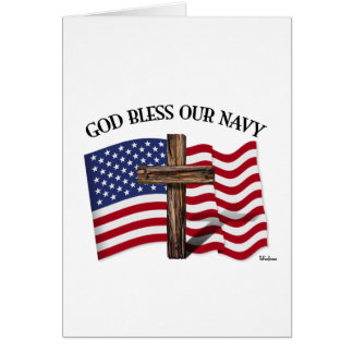 GOD BLESS OUR NAVY with rugged cross & US flag Card