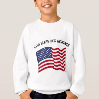 GOD BLESS OUR RESERVES with US flag Sweatshirt