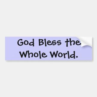 God Bless the Whole World. Bumper Sticker