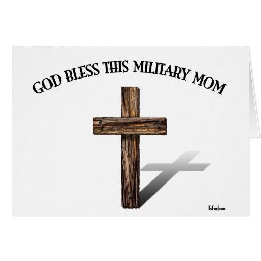GOD BLESS THIS MILITARY MOM with rugged cross Greeting Card
