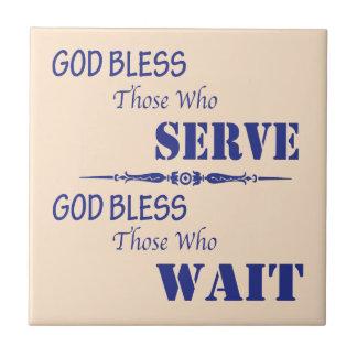 God Bless Those Who Serve and Those Who Wait Tiles