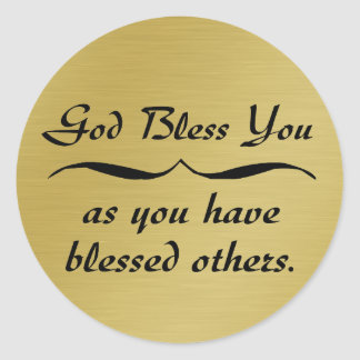 God bless you as you have blessed others round sticker