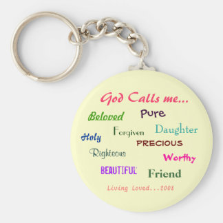 God Calls me..., Beloved  , Holy, ... - Customized Keychain