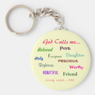 God Calls me..., Beloved  , Holy, ... - Customized Keychain