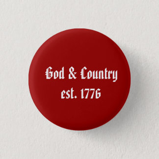 God & Country, est. 1776 1 Inch Round Button