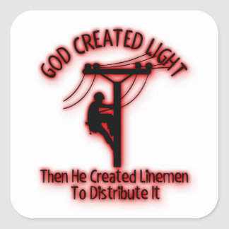 God Created Light - Funny Bible, Lineman Design Square Sticker