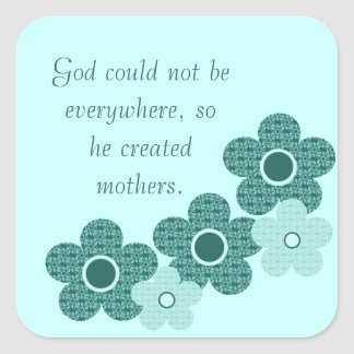 God Created Mothers Flower Square Stickers, Teal Square Sticker