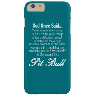 God Created The Pit Bull Barely There iPhone 6 Plus Case