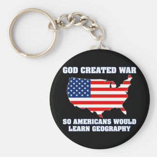 God Created War so Americans Would Learn Geography Keychains