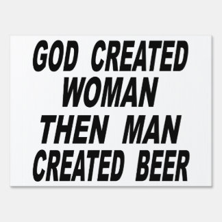 God Created Woman Then Man Created Beer Sign