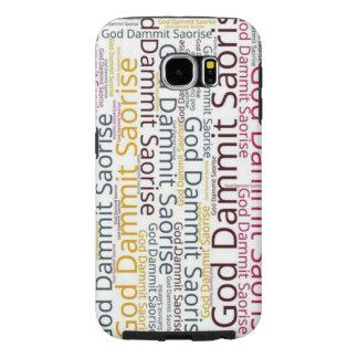 'God Dammit, Saoirse!' Galaxy S6 Case