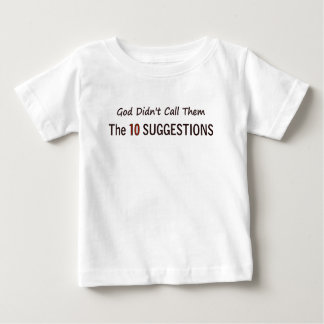 GOD DIDN'T CALL THEM THE 10 SUGGESTIONS T-SHIRT