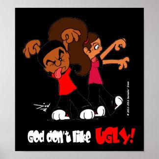 """""""God don't like UGLY!"""" Poster (black background)"""