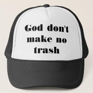 God don't make no trash trucker hat