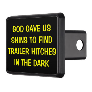 God Gave Shins To Find Hitches In The Dark Trailer Hitch Cover