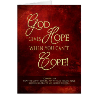 GOD GIVES HOPE WHEN YOU CAN'T COPE - ENCOURAGEMENT CARD