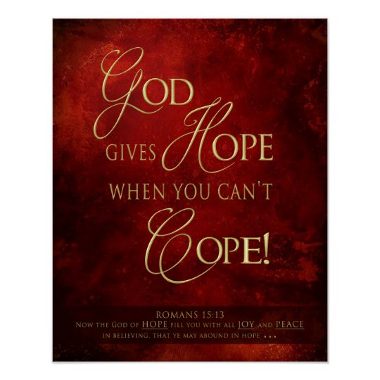 GOD GIVES HOPE - WHEN YOU CAN'T COPE - POSTER