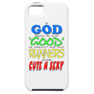 GOD GOOD RUNNERS CUTE 'N' SEXY iPhone 5 CASE