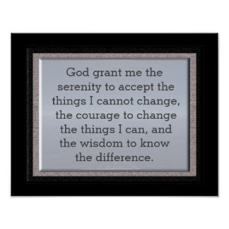 God grant me the serenity - art print