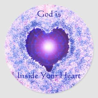 God Heart , God is Inside Your Heart Round Sticker