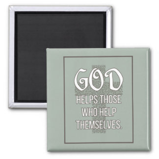 'God helps those who help themselves' Quote Magnet