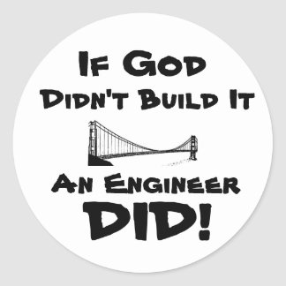 God is an Engineer! Round Sticker