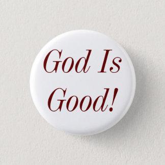God Is Good! 1 Inch Round Button