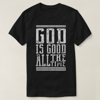 God IS Good All the Team T-Shirt