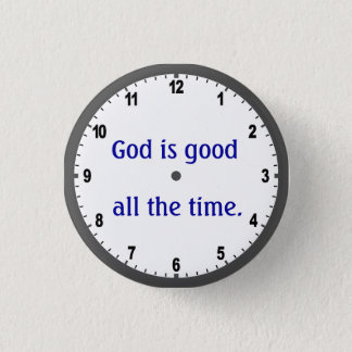 """God is good all the time"" button"