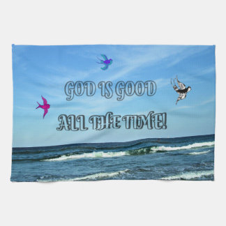 God Is Good All The Time Kitchen Towel